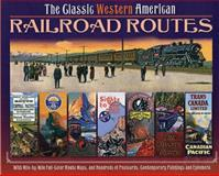 The Classic Western American Railroad Routes, , 0785825738