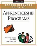 Ferguson Career Resource Guide to Apprenticeship Programs, Oakes, Elizabeth H., 0816055734
