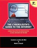 The Cybersleuth's Guide to the Internet : Conducting Effective Investigative and Legal Research on the Web, Levitt, Carole and Rosch, Mark, 0971325731
