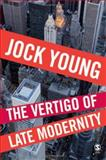 The Vertigo of Late Modernity, Young, Jock, 1412935733