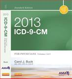 2013 ICD-9-CM for Physicians, Volumes 1 and 2, Standard Edition, Buck, Carol J., 1455745731