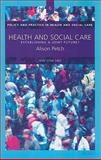 Health and Social Care : Establishing a Joint Future?, Petch, Alison, 1903765730