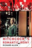 Hitchcock's Romantic Irony, Allen, Richard, 0231135742