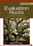 Evaluation Roots : A Wider Perspective of Theorists' Views and Influences, , 1412995744