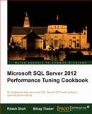 Microsoft SQL Server 2012 Performance Tuning Cookbook, R. Shah and B. Thaker, 1849685746