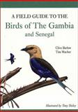 A Field Guide to Birds of the Gambia and Senegal, Barlow, Clive and Wacher, Tim, 0300115741