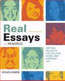 Real Essays with Readings : Writing Projects for College, Work, and Everyday Life, Anker, Susan, 0312475748