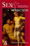 Sex and Subjection : Attitudes to Women in Early-Modern Society, Sommerville, Margaret R., 0340645741