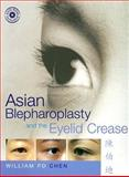 Asian Blepharoplasty and the Eyelid Crease, Chen, William Pai-Dei, 0750675748