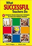 What Successful Teachers Do : 91 Research-Based Classroom Strategies for New and Veteran Teachers, Glasgow, Neal A. and Hicks, Cathy, 0761945741