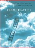 From Heaven's View, T. W. Hunt and Melana Hunt Monroe, 0805425748