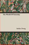 World of Yesterday, Zweig, Stefan, 1406735744