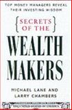 Secrets of the Wealth Makers, Michael Lane and Larry Chambers, 007135574X