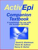 ActivEpi Companion Textbook : A Supplement for Use with the ActivEpi, Kleinbaum, David G. and Sullivan, Kevin M., 0387955747
