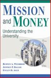 Mission and Money : Understanding the University, Weisbrod, Burton A. and Ballou, Jeffrey P., 0521735742