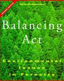 Balancing Act : Environmental Issues in Forestry, Kimmins, Hamish, 0774805749