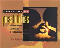 Problems As Possibilities : Problem-Based Learning for K-16 Education, Torp, Linda and Sage, Sara, 0871205742