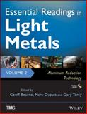 Essential Readings in Light Metals : Aluminum Reduction Technology, Bearne, Geoff and Dupuis, Marc, 1118635744