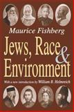Jews, Race, and Environment, Fishberg, Maurice, 1412805740