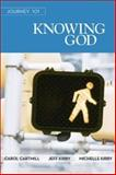 Knowing God, Carol Cartmill and Jeff Kirby, 1426765746
