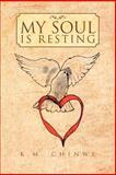 My Soul Is Resting, K. M. Chinwe, 1465375740