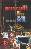 Why Video Games are Good for Your Soul : Pleasure and Learning, Gee, James Paul, 186335574X