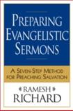 Preparing Evangelistic Sermons : A Seven-Step Method for Preaching Salvation, Richard, Ramesh, 0801065747