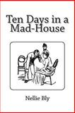 Ten Days in a Mad-House, Nellie Bly, 1481275747