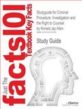 Studyguide for Criminal Procedure : Investigation and the Right to Counsel by Ronald Jay Allen, ISBN 9780735551930, Cram101 Textbook Reviews Staff, 1618125745