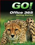 GO! with Office 365 Getting Started, Gaskin, Shelley and Ferrett, Robert, 0132955741