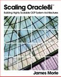 Scaling Oracle8i : Building Highly Scalable OLTP System Architectures, Morle, James, 0201325748