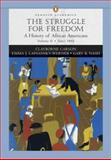 The Struggle for Freedom Vol. 2 : A History of African Americans since 1865, Carson, Clayborne and Nash, Gary B., 0321355741