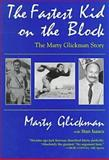 The Fastest Kid on the Block : The Marty Glickman Story, Glickman, Marty and Isaacs, Stan, 0815605749
