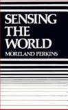 Sensing the World, Perkins, Moreland, 091514574X