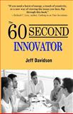 The 60 Second Innovator, Jeff Davidson, 1499635745
