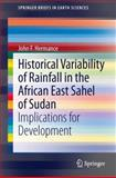 Historical Variability of Rainfall in the African East Sahel of Sudan : Implications for Development, Hermance, John F., 331900574X