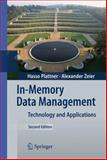 In-Memory Data Management : Technology and Applications, Plattner, Hasso and Zeier, Alexander, 3642295746