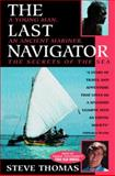 The Last Navigator : A Young Man, an Ancient Mariner, a Secret of the Sea, Thomas, Stephen D., 0070645744