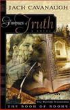 Glimpses of Truth, Jack Cavanaugh, 0310215749