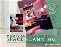 Medical and Dental Space Planning : A Comprehensive Guide to Design, Equipment, and Clinical Procedures, Malkin, Jain, 0471385743
