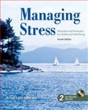 Managing Stress : Principles and Strategies for Health and Wellbeing, Seaward, Brian Luke, 076374574X