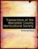 Transactions of the Worcester County Horticultural Society, Anonymous, 1115875744