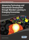 Advancing Technology and Educational Development Through Blended Learning in Emerging Economies, Nwachukwu Prince Ololube, 1466645741