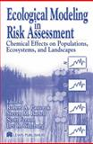 Ecological Modeling in Risk Assessment : Chemical Effects on Populations, Ecosystems, and Landscapes, , 1566705746