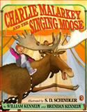 Charlie Malarkey and the Singing Moose, William Kennedy and Brendan Kennedy, 0140545743