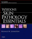 Weedon's Skin Pathology Essentials, Weedon, David and Johnston, Ronald, 0702035742