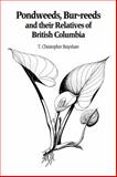 Pondweeds, Bur-Reeds and Their Relatives of British Columbia, Brayshaw, T. Christopher, 0771895747