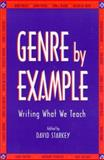 Genre by Example : Writing What We Teach, Starkey, David, 0867095741