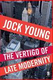 The Vertigo of Late Modernity, Young, Jock, 1412935741