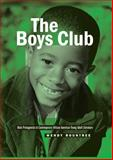 The Boys Club : Male Protagonists in Contemporary African American Young Adult Literature, Rountree, Wendy, 1433105748
